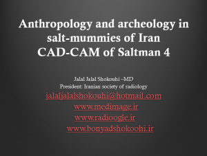 Anthropology and archeology in salt mummies of Iran CAD-CAM of Saltman 4